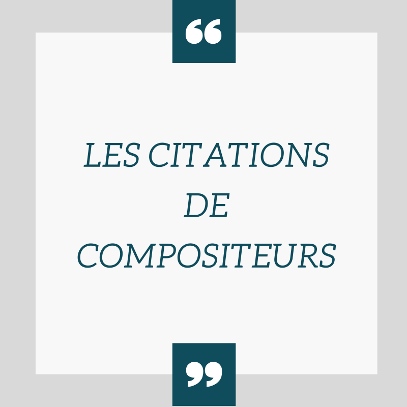 Les citations de compositeurs